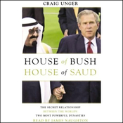 House of Bush, House of Saud: The Secret Relationship between the World's Two Most Powerful Dynasties audiobook download