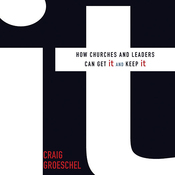It: How Churches and Leaders Can Get It and Keep It (Unabridged) audiobook download