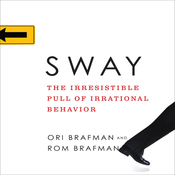 Sway: The Irresistible Pull of Irrational Behavior (Unabridged) audiobook download