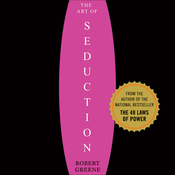 The Art of Seduction: An Indispensible Primer on the Ultimate Form of Power audiobook download