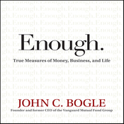Enough: True Measures of Money, Business, and Life (Unabridged) audiobook download