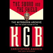 The Sword and the Shield: The Mitrokhin Archive and the Secret History of the KGB audiobook download
