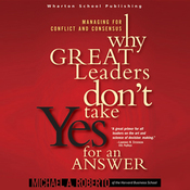 Why Great Leaders Don't Take Yes for an Answer (Unabridged) audiobook download