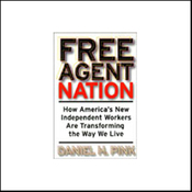 Free Agent Nation: How America's New Independent Workers Are Transforming the Way We Live audiobook download