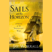Sails on the Horizon: A Novel of the Napoleonic Wars audiobook download