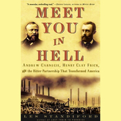 Meet You in Hell: Andrew Carnegie, Henry Clay Frick, and the Bitter Partnership That Transformed America audiobook download