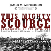 This Mighty Scourge: Perspectives on the Civil War (Unabridged) audiobook download