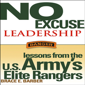 No Excuse Leadership: Lessons from the U.S. Army's Elite Rangers (Unabridged) audiobook download