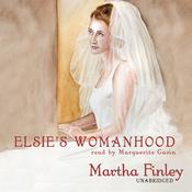 Elsie's Womanhood: Book 4 in the Original Elsie Classics (Unabridged) audiobook download