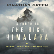 Murder in the High Himalaya: Loyalty, Tragedy, and Escape from Tibet (Unabridged) audiobook download