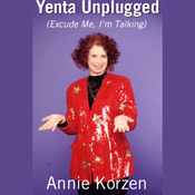 Yenta Unplugged (Excuse Me, I'm Talking) audiobook download