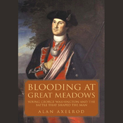 Blooding at Great Meadows: Young George Washington and the Battle that Shaped the Man (Unabridged) audiobook download
