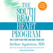 The South Beach Heart Program: The Four-Step Plan That Can Save Your Life audiobook download