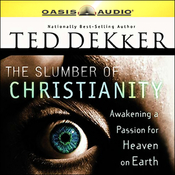 The Slumber of Christianity: Awakening a Passion for Heaven on Earth (Unabridged) audiobook download