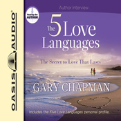 The Five Love Languages: How to Express Heartfelt Commitment to Your Mate (Unabridged) audiobook download