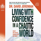 Living with Confidence in a Chaotic World: What on Earth Should We Do Now? (Unabridged) audiobook download