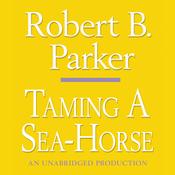 Taming a Sea-Horse: A Spenser Novel (Unabridged) audiobook download