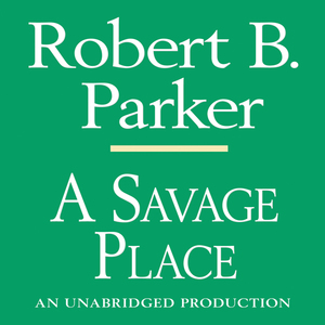 A-savage-place-a-spenser-novel-unabridged-audiobook