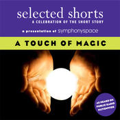 Selected Shorts: A Touch of Magic (Unabridged) audiobook download
