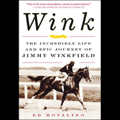 Wink: The Incredible Life and Epic Journey of Jimmy Winkfield audiobook download