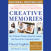 Creative Memories: The 10 Timeless Principles Behind the Company That Pioneered the Scrapbooking Industry audiobook download
