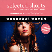 Selected Shorts: Wondrous Women audiobook download