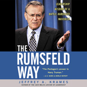 The Rumsfeld Way: The Leadership Wisdom of a Battle-Hardened Maverick audiobook download