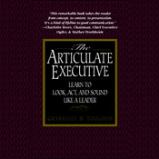 The Articulate Executive: Learn to Look, Act, and Sound Like a Leader audiobook download