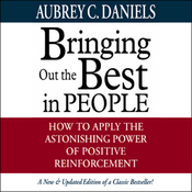 Bringing Out the Best in People: How to Apply the Astonishing Power of Positive Reinforcement audiobook download