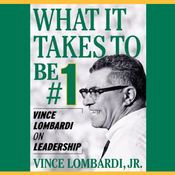 What It Takes to Be Number One: Vince Lombardi on Leadership audiobook download