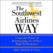 The Southwest Airlines Way: Using the Power of Relationships to Achieve High Performance audiobook download