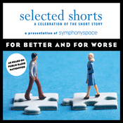 Selected Shorts: For Better and for Worse audiobook download