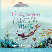 Emily Windsnap and the Castle in the Mist (Unabridged) audiobook download