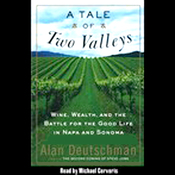 A Tale of Two Valleys: Wine, Wealth and the Battle for the Good Life in Napa and Sonoma (Unabridged) audiobook download
