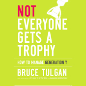 Not Everyone Gets a Trophy: How to Manage Generation Y (Unabridged) audiobook download