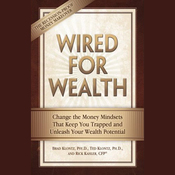 Wired for Wealth: Change the Mindsets That Keep You Trapped and Unleash Your Wealth Potential (Unabridged) audiobook download