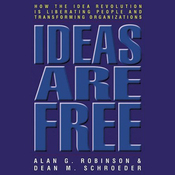 Ideas are Free: How the Idea Revolution is Liberating People and Transforming Organizations (Unabridged) audiobook download