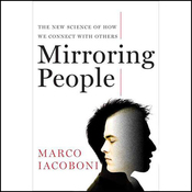 Mirroring People: The New Science of How We Connect with Others (Unabridged) audiobook download