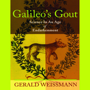 Galileo's Gout: Science in an Age of Endarkenment (Unabridged) audiobook download
