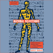 Natural Selections: Selfish Altruists, Honest Liars, and Other Realities of Evolution (Unabridged) audiobook download