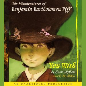 The-misadventures-of-benjamin-bartholomew-piff-you-wish-unabridged-audiobook
