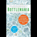 Bottlemania-big-business-local-springs-and-the-battle-over-americas-drinking-water-unabridged-audiobook