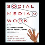 Social Media at Work: How Networking Tools Propel Organizational Performance (Unabridged) audiobook download