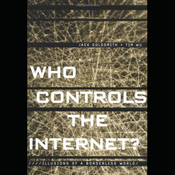 Who Controls the Internet: Illusions of a Borderless World (Unabridged) audiobook download
