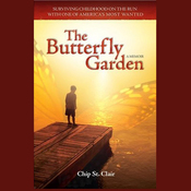 The Butterfly Garden: Surviving Childhood on the Run with One of America's Most Wanted (Unabridged) audiobook download