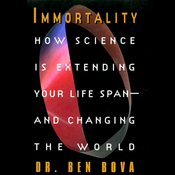 Immortality: How Science is Extending Your Life Span and Changing the World (Unabridged) audiobook download