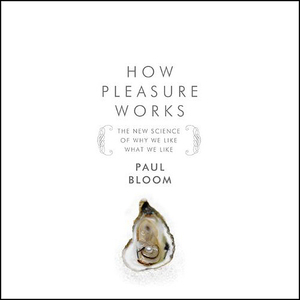 How-pleasure-works-the-new-science-of-why-we-like-what-we-like-unabridged-audiobook