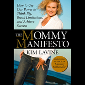 The Mommy Manifesto: How to Use Our Power to Think Big, Break Limitations, and Achieve Success (Unabridged) audiobook download