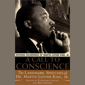 A-call-to-conscience-the-landmark-speeches-of-dr-martin-luther-king-jr-unabridged-audiobook