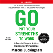 Go Put Your Strengths to Work: 6 Powerful Steps to Achieve Outstanding Performance (Unabridged) audiobook download
